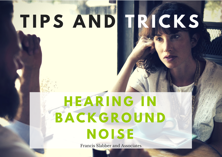 Tips for Hearing in Background Noise