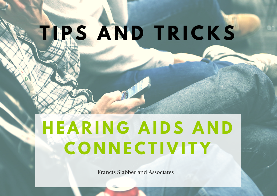 Hearing Aids and Connectivity