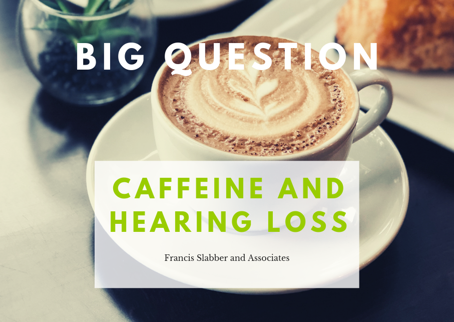 Caffeine and Hearing Loss