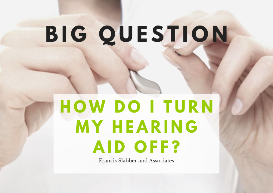 How do I turn my hearing aid off?