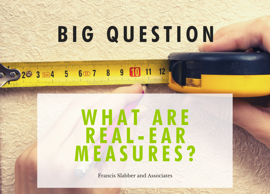 What are Real-Ear Measures?