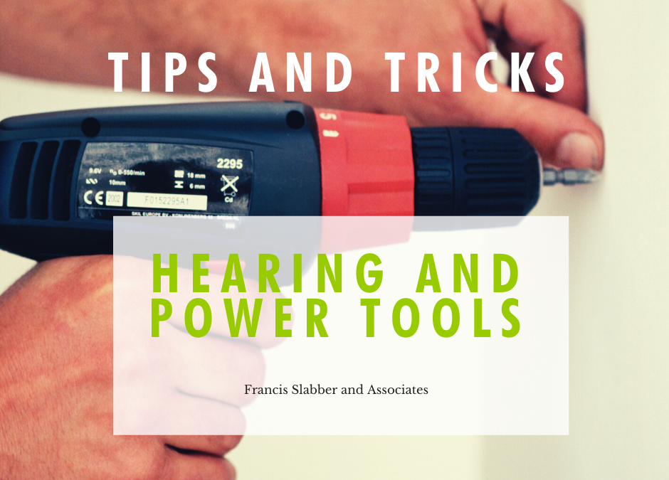 Hearing and Power Tools