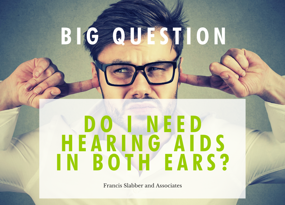 Do I need hearing aids in both ears?