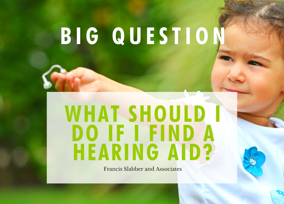 What should I do if I find a hearing aid?