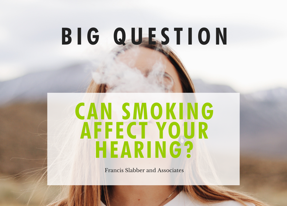 Can Smoking Affect Your Hearing?